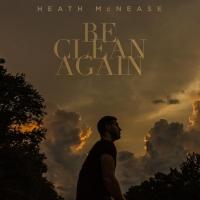 Album Review: Heath McNease's 'Be Clean Again'